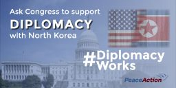 Ask Congress to Support Diplomacy with North Korea