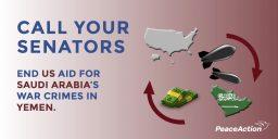 Tell your Senators - End US Aid for Saudi Arabia's War Crimes in Yemen